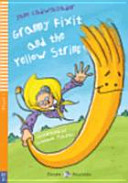 GRANNY FIXIT AND THE YELLOW STRING(CD1장포함)(YOUNG ELI READERS STAGE