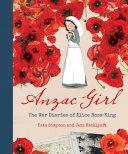 Anzac Girl: the War Diaries of Alice Ross-King