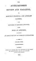 The Anti Jacobin Review and Magazine  Or  Monthly Political and Literary Censor  ed  by J R  Green