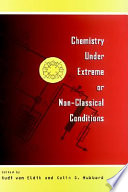 Chemistry Under Extreme and Non Classical Conditions