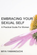 Embrace Your Sexual Self