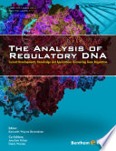 The Analysis Of Regulatory Dna Current Developments Knowledge And Applications Uncovering Gene Regulation Book PDF
