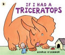 If I Had a Triceratops George O'Connor Cover