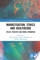 Marketisation Ethics And Healthcare