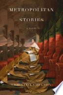 Metropolitan stories : a novel