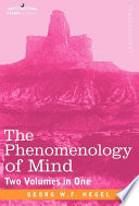 The Phenomenology of Mind  Two Volumes in One