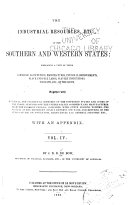 The Industrial Resources, Etc., of the Southern and Western States: Embracing a View of Their Commerce, Agriculture, Manufacturers, Internal Improvements