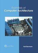 Essentials of Computer Architecture