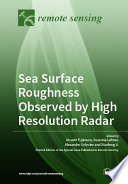 Sea Surface Roughness Observed By High Resolution Radar