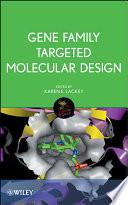 Gene Family Targeted Molecular Design