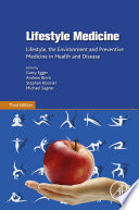 """Lifestyle Medicine: Lifestyle, the Environment and Preventive Medicine in Health and Disease"" by Michael Sagner, Garry Egger, Andrew Binns, Stephan Rossner"