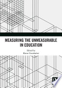 Measuring the Unmeasurable in Education