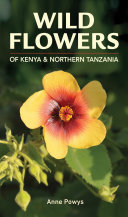 Wild Flowers of Kenya and Northern Tanzania