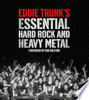 Eddie Trunk   s Essential Hard Rock and Heavy Metal Book PDF