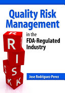 Quality Risk Management in the FDA-Regulated Industry [Pdf/ePub] eBook