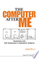 Computer After Me  The  Awareness And Self awareness In Autonomic Systems Book