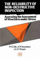 The Reliability of Non destructive Inspection  Assessing the Assessment of Structures Under Stress