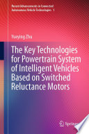 The Key Technologies for Powertrain System of Intelligent Vehicles Based on Switched Reluctance Motors