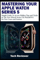 Mastering Your Apple Watch Series 5