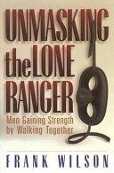 Unmasking the Lone Ranger