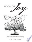 Book of Joy  A Handbook for Ecstatic Living