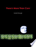 There s More Than Corn