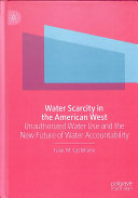 Water scarcity in the American West: unauthorized water use and the new future of water accountability