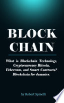 Blockchain What is Blockchain Technology, Cryptocurrency Bitcoin, Ethereum, and Smart Contracts? Blockchain for Dummies