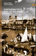 Cartagena vista por los viajeros, siglo XVIII-XX