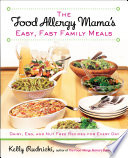 The Food Allergy Mama S Easy Fast Family Meals