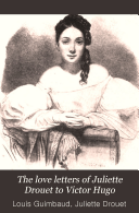 The love letters of Juliette Drouet to Victor Hugo ebook