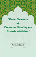 Basic Elements of Character Bulding for Islamic Activists