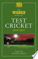The Wisden Book of Test Cricket 2014 2019