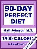 90 Day Perfect Diet   1500 Calorie
