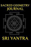 Sacred Geometry Journal Sri Yantra