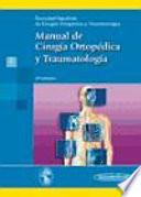 Manual de cirugia ortopedica y traumatologia / Manual of Orthopedic and Traumatology Surgery
