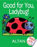 Good for You  Ladybug