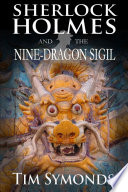 Sherlock Holmes and The Nine Dragon Sigil