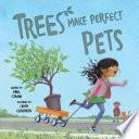 Trees Make Perfect Pets