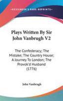Plays Written by Sir John VanBrugh V2 Book