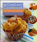 The Cereal Lover s Cookbook