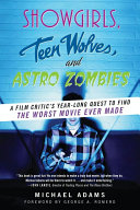 Showgirls  Teen Wolves  and Astro Zombies