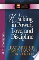 Walking in Power  Love  and Discipline