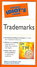 The Pocket Idiot's Guide to Trademarks