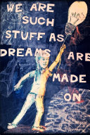 We Are Such Stuff As Dreams Are Made On