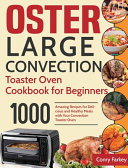 Oster Large Convection Toaster Oven Cookbook for Beginners Book