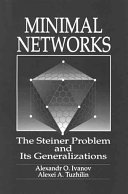 Minimal NetworksThe Steiner Problem and Its Generalizations