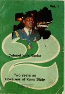 Colonel Idris Garba Two Years As Governor Of Kano State 2 V