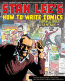 Stan Lee's How to Write Comics!