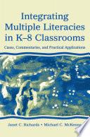 Integrating Multiple Literacies in K 8 Classrooms